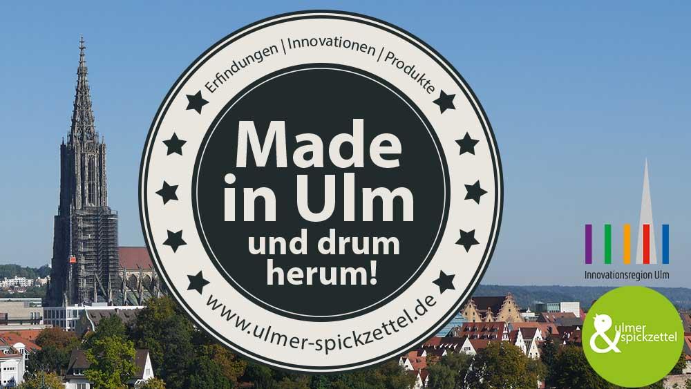Made in Ulm und drum herum