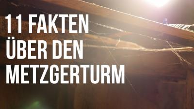 11 Fakten über den Metzgerturm