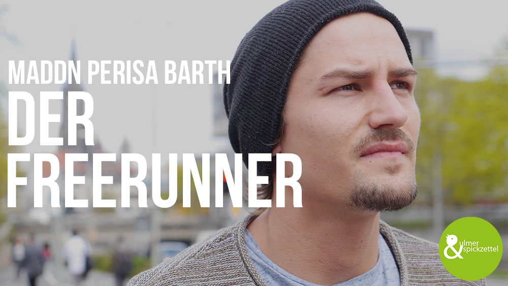 Maddn Perisa Barth: Der Freerunner
