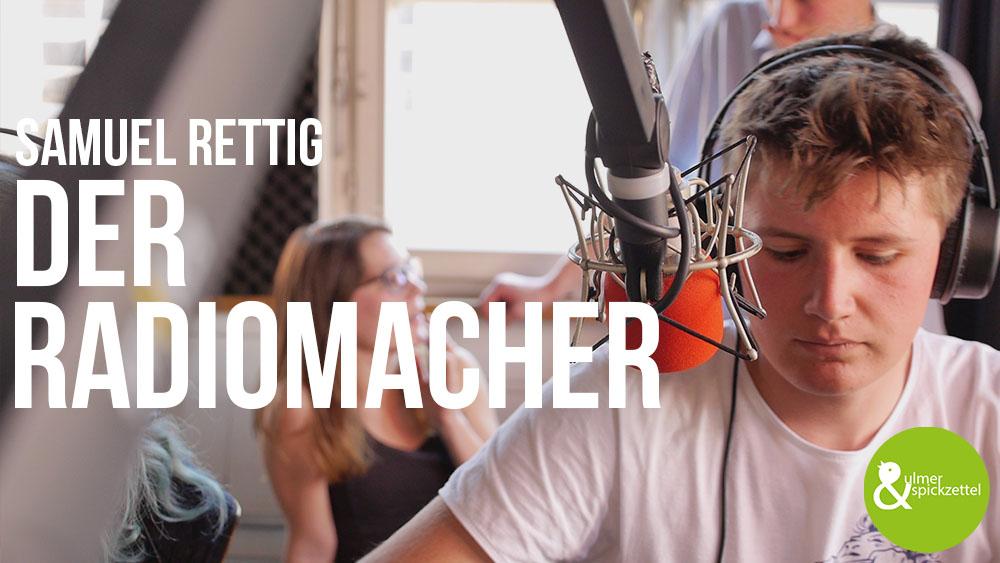 Samuel Rettig: Der Radiomacher