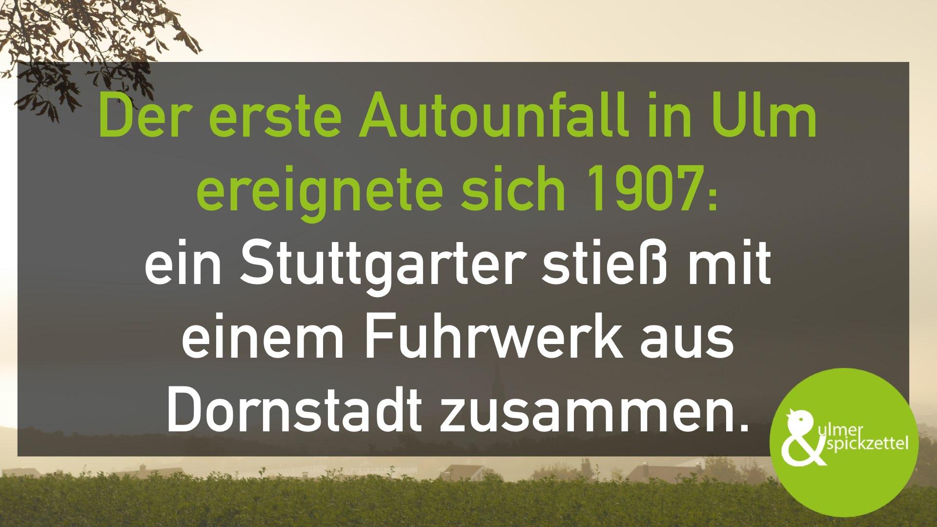 Der erste Autounfall in Ulm …