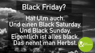 Black Friday? Für Ulm doch kein Problem :-)