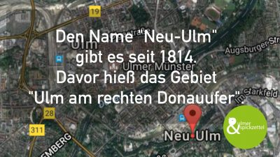 Ulm am rechten Donauufer – das hätte man doch so lassen können :-).
