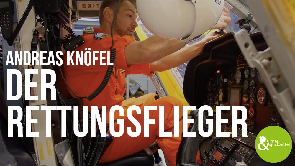 Andreas Knöfel: Der Rettungsflieger